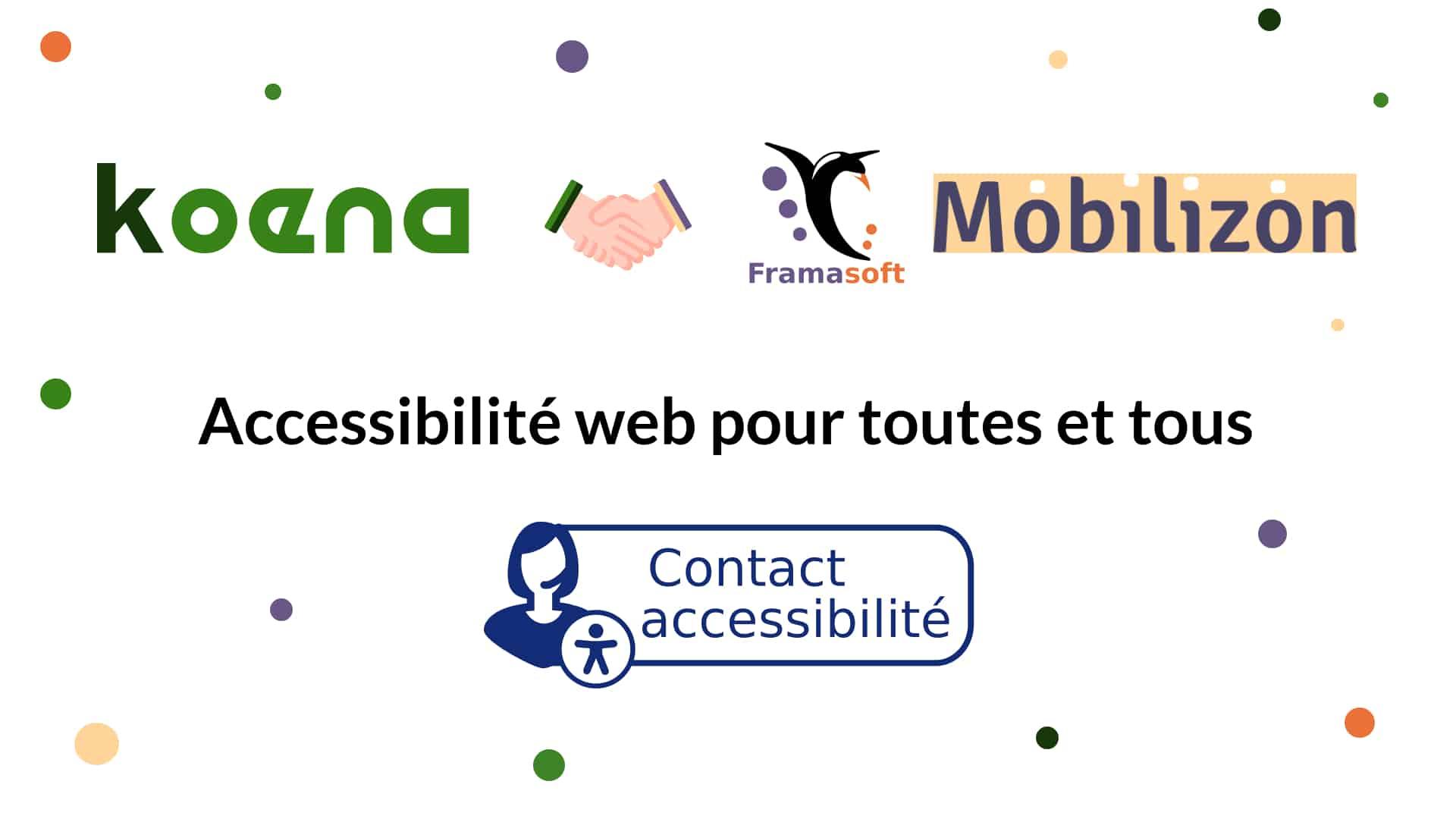 """Logos Koena, Framasoft et Mobilizon. Accessibilité web pour toutes et tous. Bouton """"Contact accessibilité"""""""